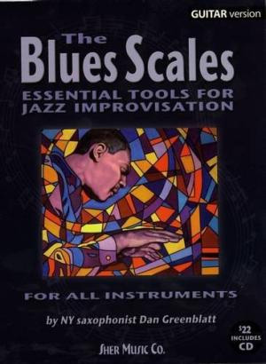 The Blues Scales - Essential Tools For Jazz Improvisation for Guitar