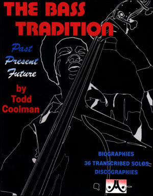 The Bass Tradition - By Todd Coolman
