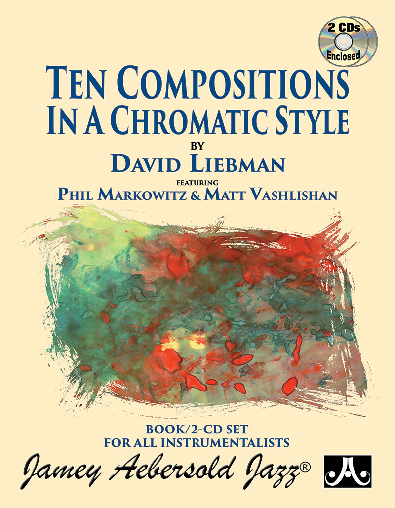 Ten Compositions In A Chromatic Style - By David Liebman