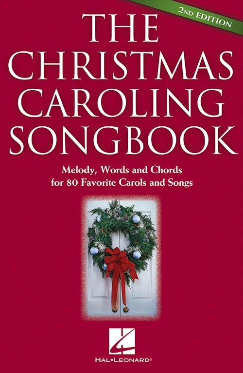 The Christmas Caroling Songbook - 2nd Edition