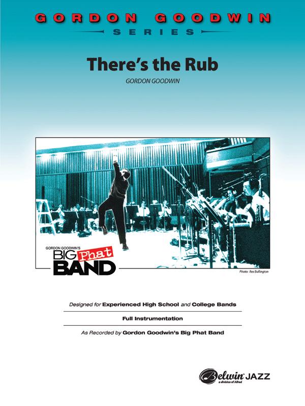 "Gordon Goodwin Series - Big ""Phat"" Band Arrangements - There's The Rub"