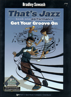 That's Jazz Performance, Book 1: Get Your Groove On