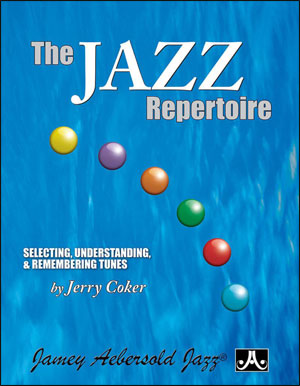 THE JAZZ REPERTOIRE:<br> Selecting, Understanding, and Remembering Tunes