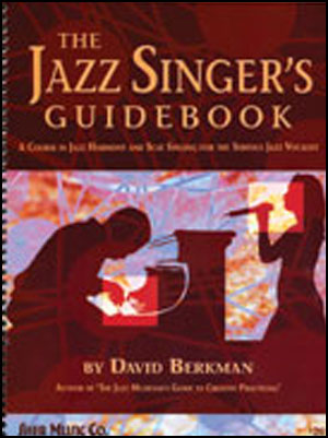 The Jazz Singer's Guidebook: A Course in Jazz Harmony and Scat Singing for the Serious Vocalist