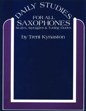 Daily Studies For All Saxophones - By Trent Kynaston