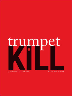 Trumpet Kill - 5 suites/15 etudes for solo trumpet