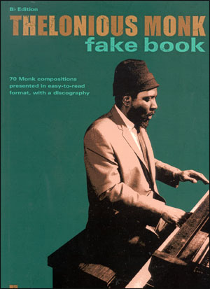 The Thelonious Monk Fakebook in B Flat