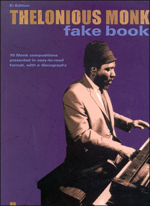 The Thelonious Monk Fakebook in E Flat