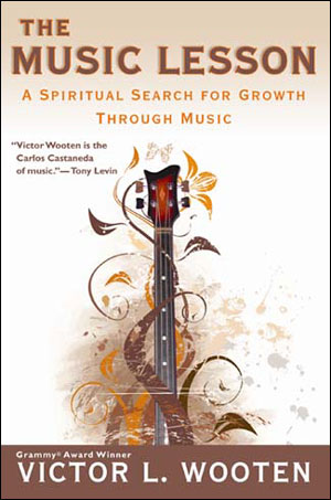 The Music Lesson: A Spiritual Search for Growth Through Music - A Novel by Victor L. Wooten