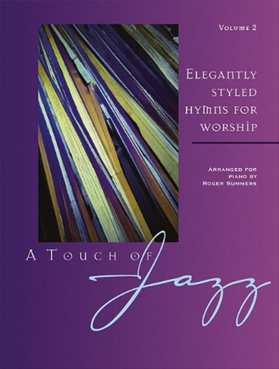 A Touch Of Jazz - Elegantly Styled Hymns For Worship - Volume 2