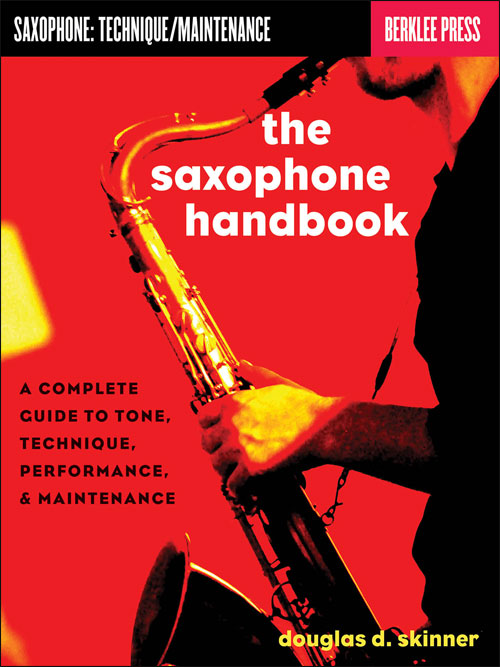 The Saxophone Handbook - Complete Guide to Tone, Technique, and Performance