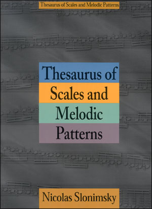 The Thesaurus Of Scales And Melodic Patterns