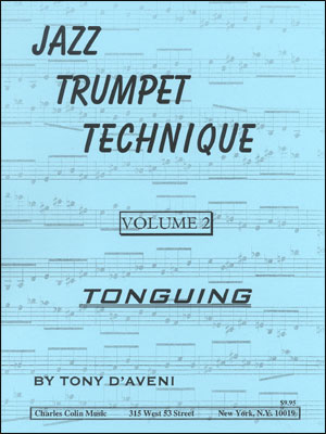 Jazz Trumpet Technique Volume #2 - Tonguing