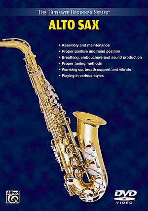 The Ultimate Beginner DVD for Alto Sax