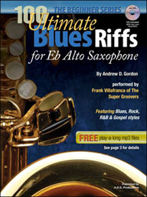 The Beginner Series - 100 Ultimate Blues Riffs for Eb (Alto) Saxophone