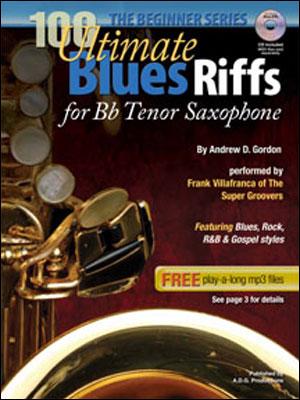 The Beginner Series - 100 Ultimate Blues Riffs for Tenor Saxophone