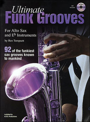 Ultimate Funk Grooves for Alto Sax and E Flat Instruments