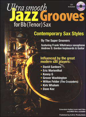 Ultra Smooth Jazz Grooves for B Flat (Tenor) Sax