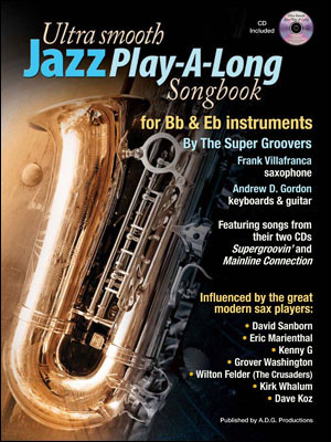 Ultra Smooth Jazz Play-A-Long Songbook for Bb & Eb instruments
