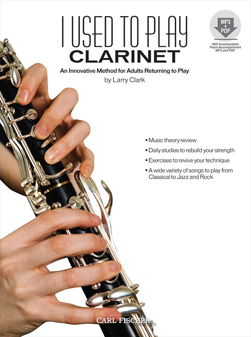 I Used to Play - Clarinet: An Innovative Method for Adults Returning to Play