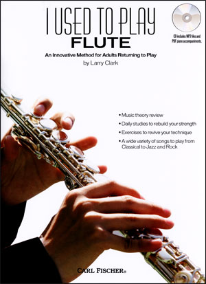 I Used To Play - Flute: An Innovative Method for Adults Returning to Play