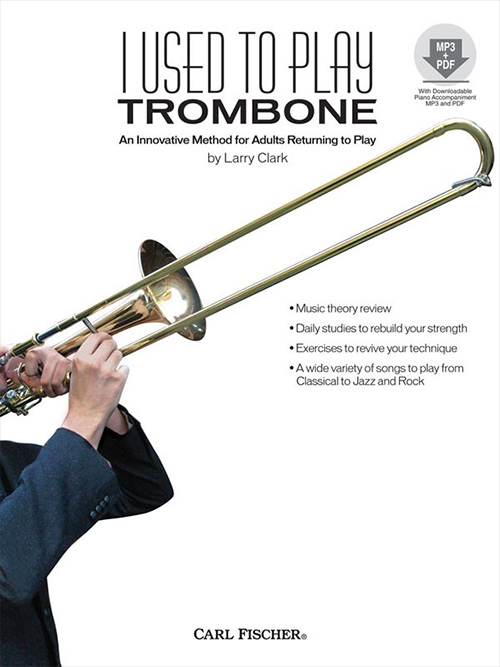 I Used to Play - Trombone: An Innovative Method for Adults Returning to Play