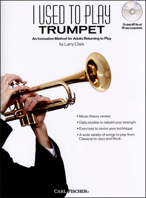 I Used To Play - Trumpet: An Innovative Method for Adults Returning to Play