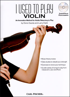 I Used to Play - Violin: An Innovative Method for Adults Returning to Play