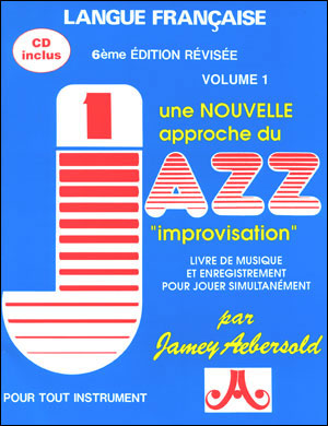 Volume 1 - How To Play Jazz & Improvise - French Edition - BOOK ONLY