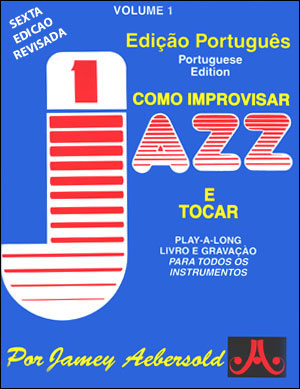 Volume 1 - How To Play Jazz & Improvise - Portuguese Edition - BOOK ONLY