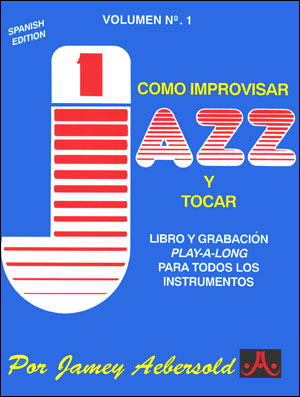 Volume 1 - How To Play Jazz & Improvise - Spanish Edition - BOOK ONLY