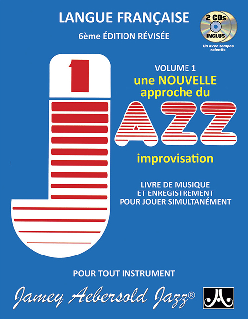 VOLUME 1 - HOW TO PLAY JAZZ & IMPROVISE now with 2 CDs! - French Edition