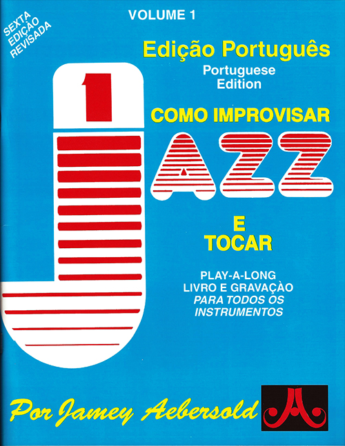 VOLUME 1 - HOW TO PLAY JAZZ & IMPROVISE now with 2 CDs! - Portuguese Edition