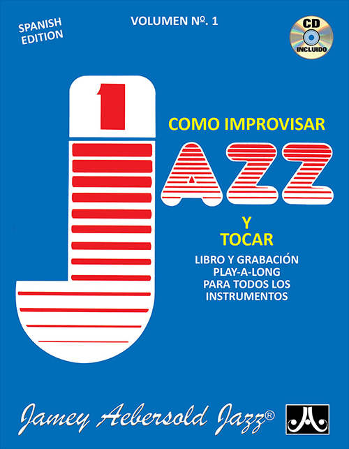 VOLUME 1 - HOW TO PLAY JAZZ & IMPROVISE now with 2 CDs! - Spanish Edition