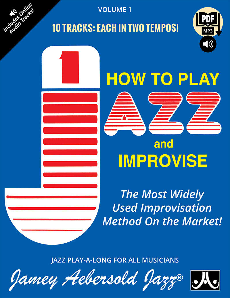 Volume 1 - How to Play Jazz and Improvise!