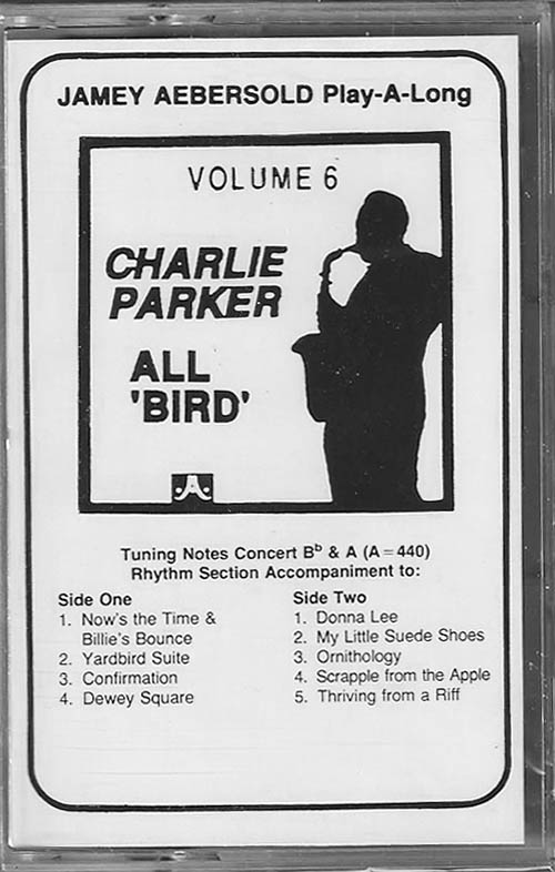 Volume 6 - Charlie Parker - All Bird - Cassette Only