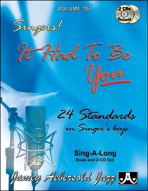 VOLUME 107 - STANDARDS FOR SINGERS - IT HAD TO BE YOU