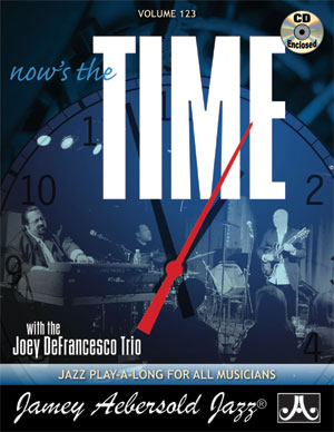 Volume 123 - NOW'S THE TIME: Standards with the Joey DeFrancesco Trio - CD ONLY