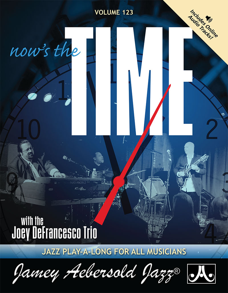 Vol. 123 - NOW'S THE TIME: Standards with the Joey DeFrancesco Trio<br>Play-a-long With B3 Organ!