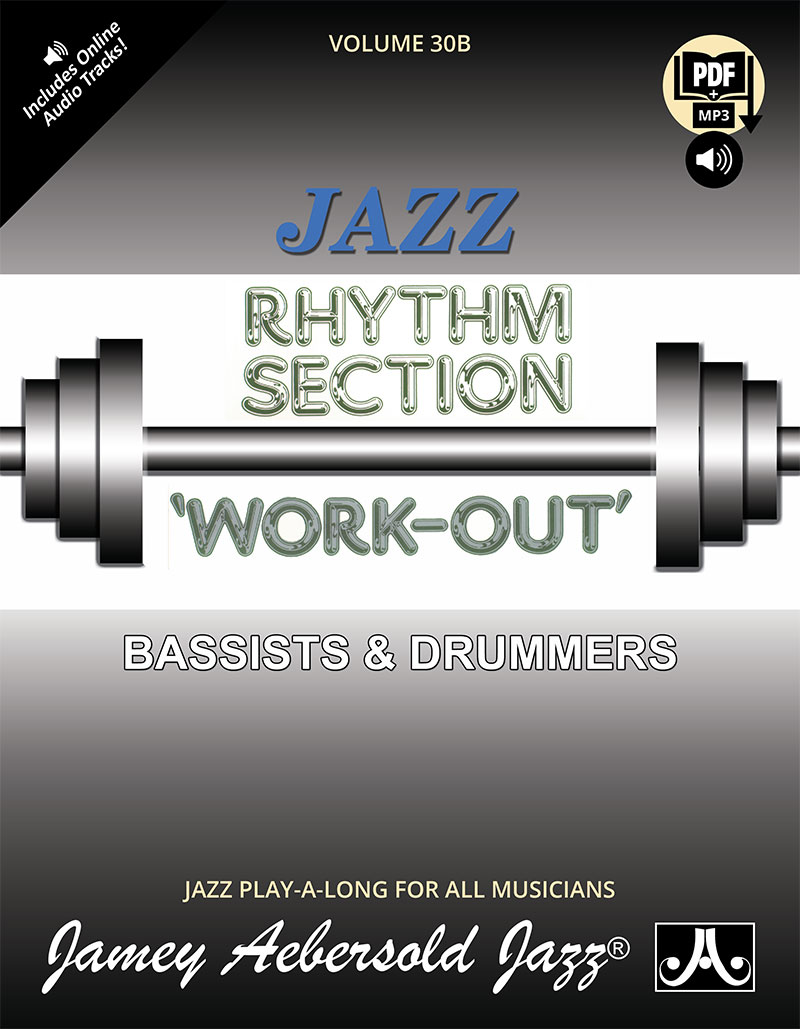 VOLUME 30B - RHYTHM SECTION WORKOUT- BASS & DRUMS