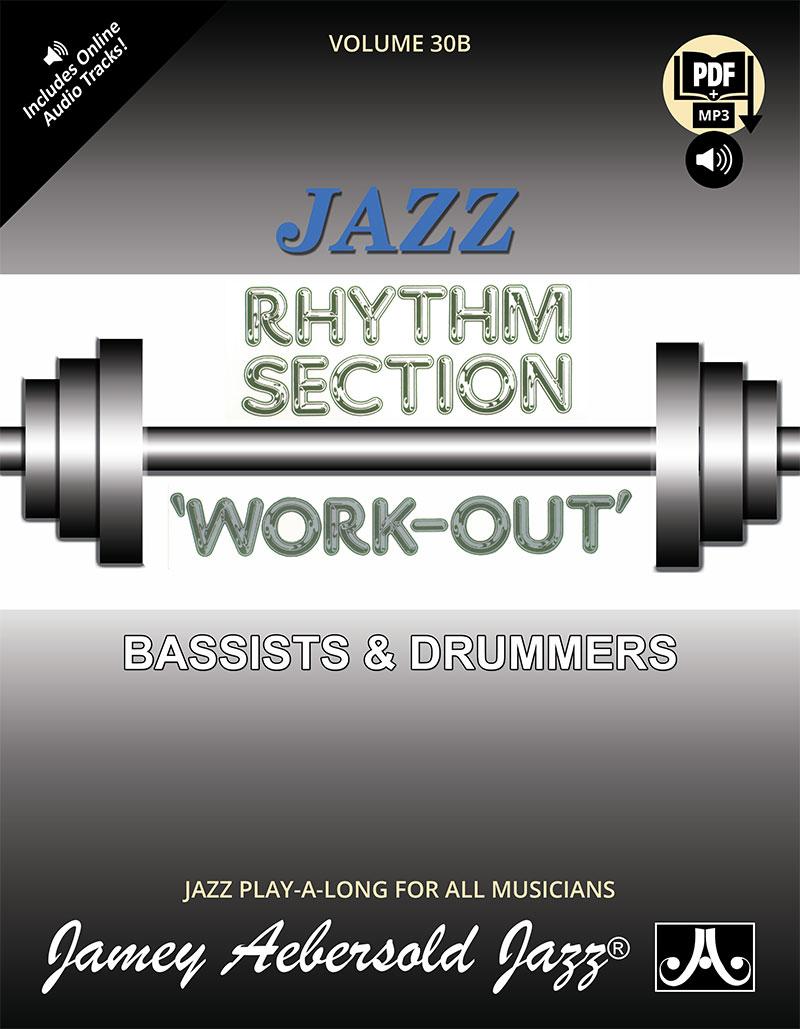 VOLUME 30B - RHYTHM SECTION WORKOUT- BASS & DRUMS