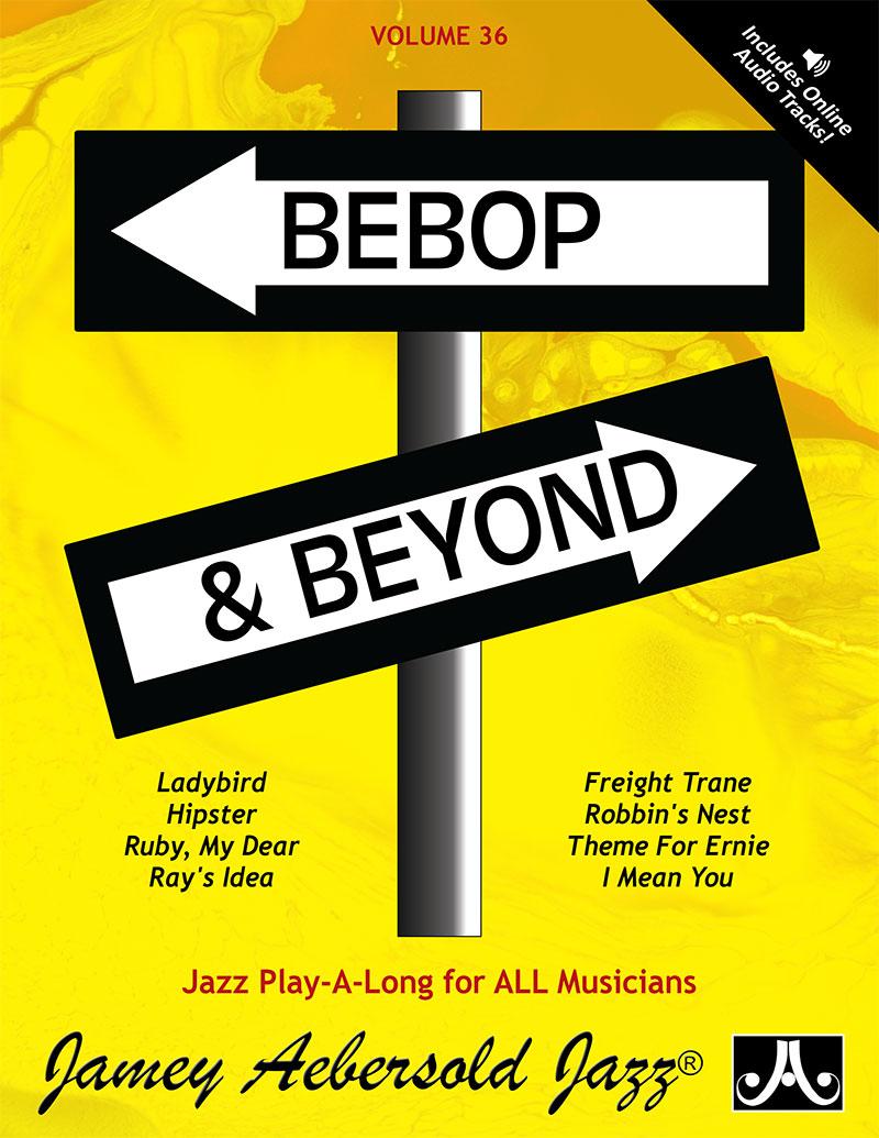 VOLUME 36 - BEBOP AND BEYOND