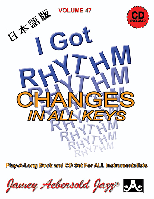 VOLUME 47 - I GOT RHYTHM - CHANGES IN ALL KEYS - Japanese Edition