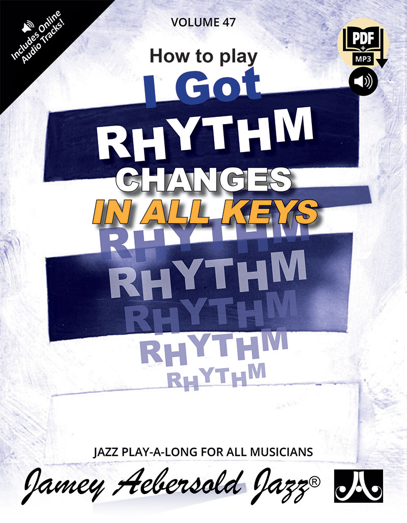VOLUME 47 - I GOT RHYTHM - CHANGES IN ALL KEYS