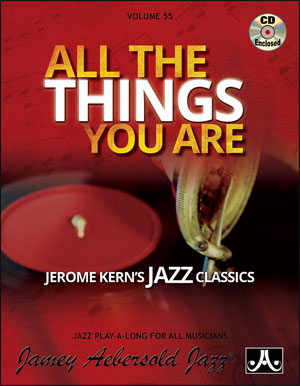 VOL. 55 - ALL THE THINGS YOU ARE: JEROME KERN'S JAZZ CLASSICS