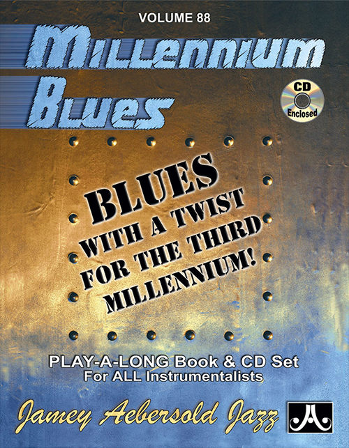 AEBERSOLD PLAY-A-LONG VOL. 88 - MILLENNIUM BLUES