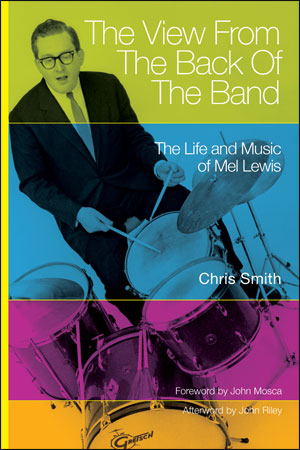 The View From The Back Of The Band - The Life and Music of Mel Lewis