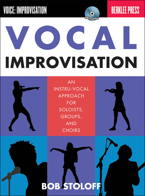 Vocal Improvisation - An Instru-Vocal Approach for Soloists, Groups, and Choirs