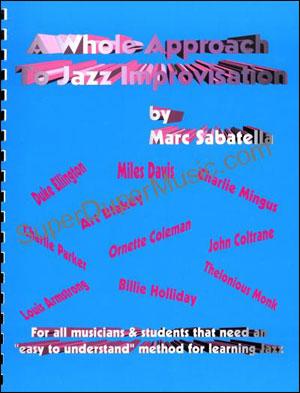 A Whole Approach To Jazz Improvisation