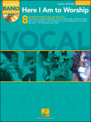 Worship Band Play-Along Volume 2 - Here I Am to Worship for Vocals